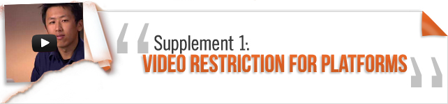Supplement 1: Video Restriction for Platforms