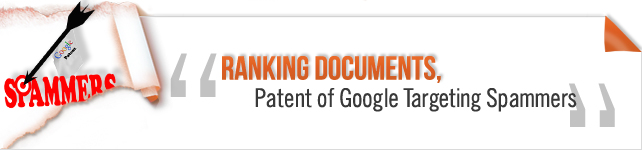 Ranking Documents, Patent of Google Targeting Spammers