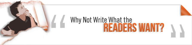Why Not Write What the Readers Want?