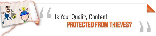 Is Your Quality Content Protected from Thieves?