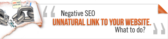 Negative SEO – Unnatural Link to your website. What to do?