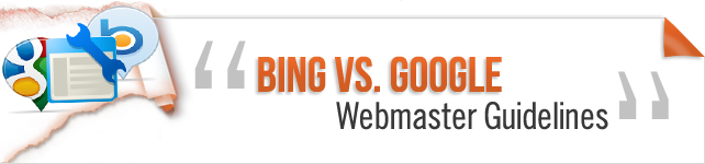 Bing Vs. Google Webmaster Guidelines
