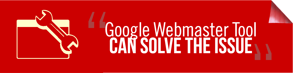 Google webmaster tool can solve the issue