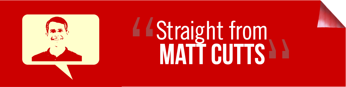 straight from matt cutts