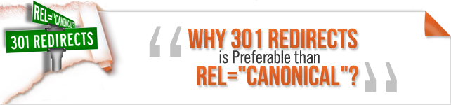 "Why 301 redirects is Preferable than rel=""canonical"""