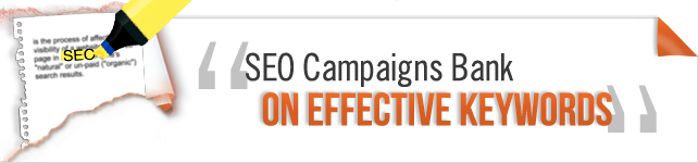 SEO Campaigns Bank on Effective Keywords