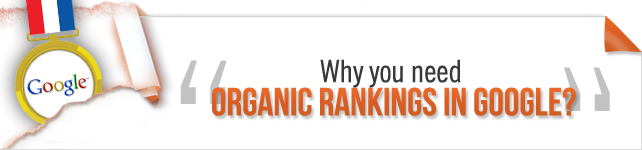 need for organic rankings in google