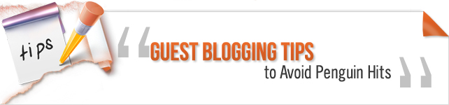 Guest Blogging tips to avoid penguin