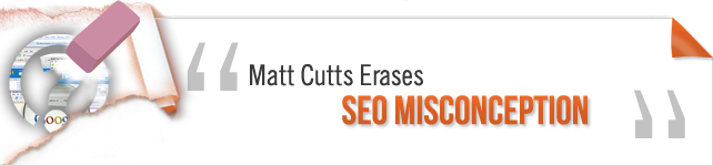 matt cutts on seo misconception