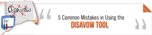 5 Common Mistakes in Using the Disavow Tool