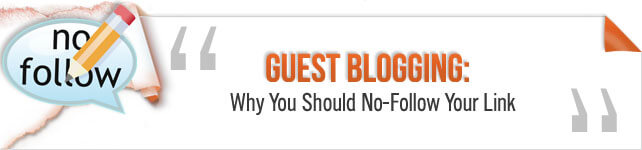 Guest Blogging Why You Should No-follow Your Link