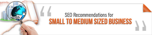 SEO Recommendations for Small to Medium Sized Business